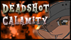 Deadshot Calamity Stamp by buckfan902