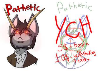 Pathetic - YCH (OPEN)