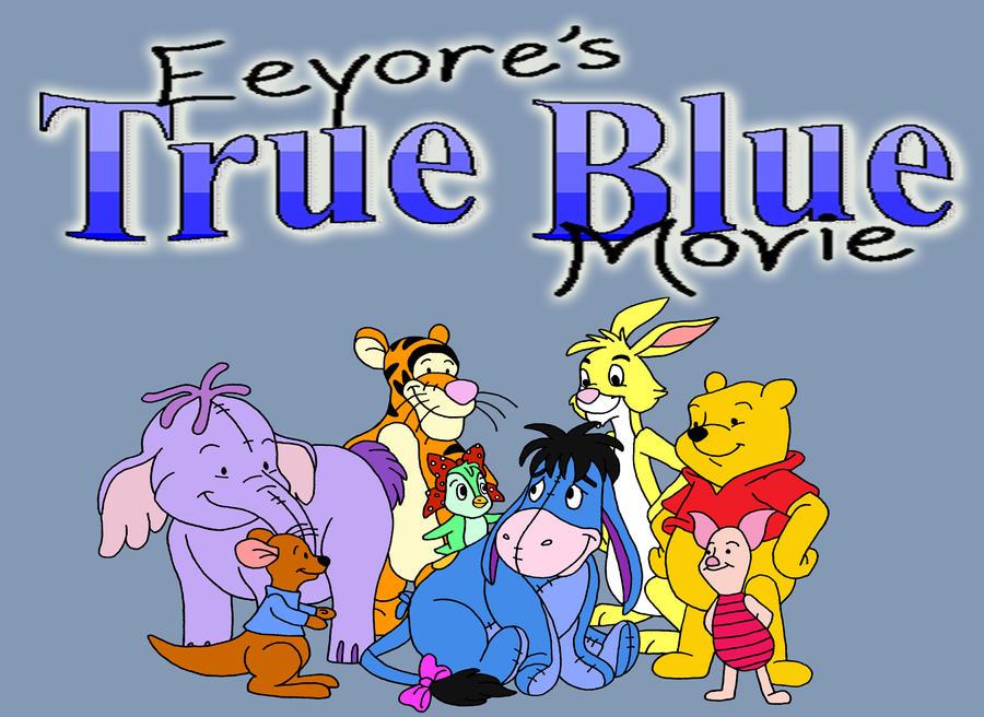 eeyores true blue movie by sammychan816 on deviantart
