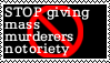 STOP GIVING MASS MURDERERS NOTORIETY by LittleGreenGamer