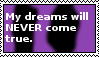 Stamp: My dreams will NEVER come true by LittleGreenGamer