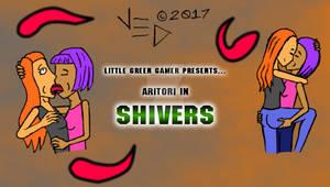 Aritori in Shivers
