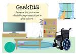 GeekDis - Disability Representation Event