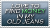 money in my old jeans by Pushok-12