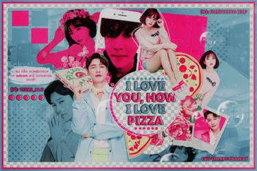 i love you, how i love pizza | eunha + lay by fairyixing