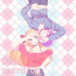 Dear teardrop by Haru537