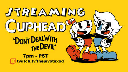 Cuphead Livestream! by ThePivotsXXD