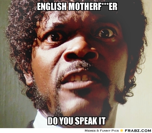 english_motherfucker_do_you_speak_it_by_h311man-d774bf9.jpg