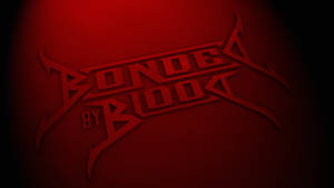 Bonded By Blood Wallpaper 3 by DarkMatter89