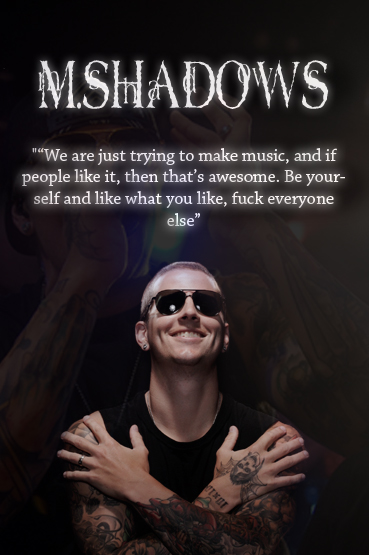 M Shadows - Music and Fans by  M Shadows Quotes About The Rev