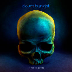 Clouds by Night - Just Buried by formercat