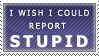 Reporting Stupidity by MatrissStamps