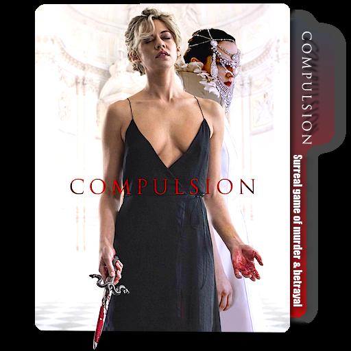 compulsion full movie 2018