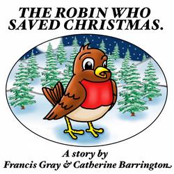 The Robin Who Saved Christmas.