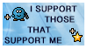 I Support Those That Support Me Stamp by slshimerdla