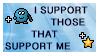 I Support Those That Support Me Stamp by slshimerdla