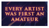 Every Artist Was First an Amateur Stamp by slshimerdla