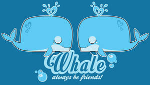 Whale Friends Forever!