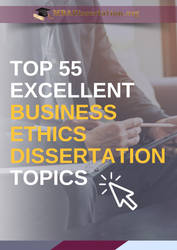 Dissertation Topics In Business Ethics by MBAPictDissertation6