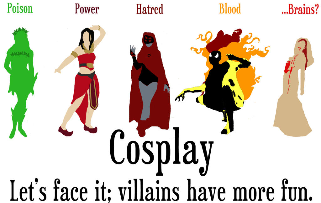 Cosplay:Villains Have More Fun by NecroticSniper