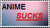 Anime Sucks Stamp by WARRIORCATZROCK