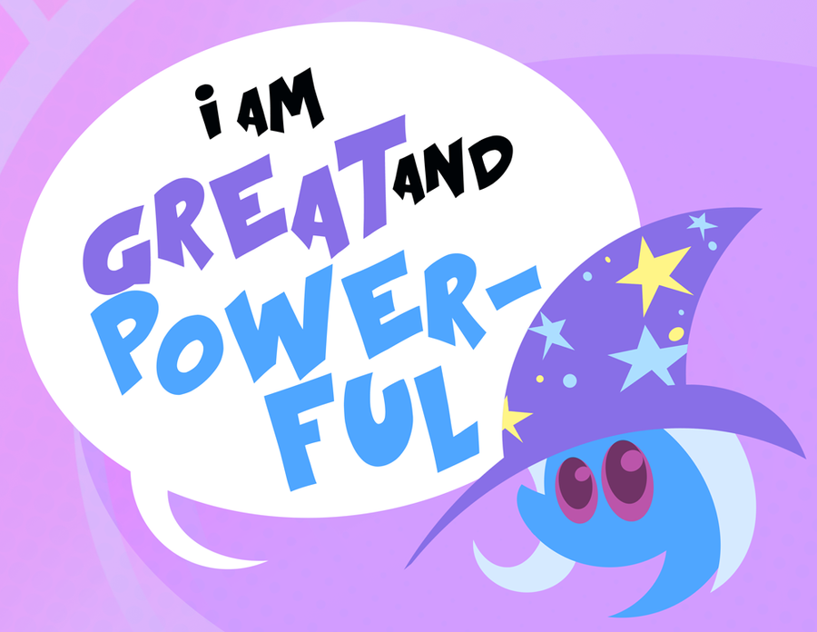 Great and Powerful by PixelKitties