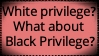 Black Privilege by fuckshiru