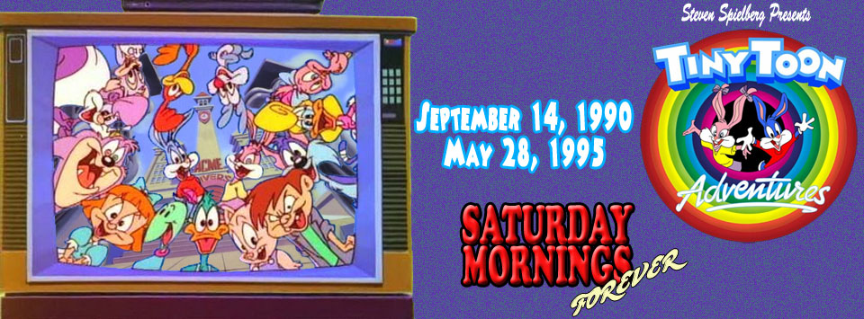 SATURDAY MORNINGS FOREVER: TINY TOONS by WOLVERINE25TH