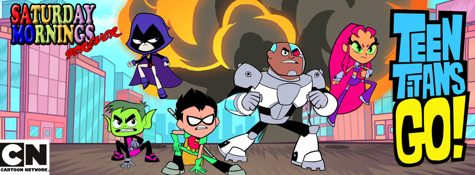 Saturday Mornings Forever Teen Titans Go By Wolverine25th On