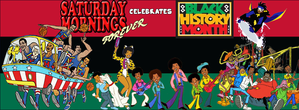 SATURDAY MORNINGS FOREVER: BLACK HISTORY MONTH by WOLVERINE25TH