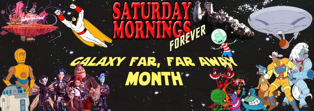 SATURDAY MORNINGS FOREVER: GALAXY FAR FAR AWAY by WOLVERINE25TH