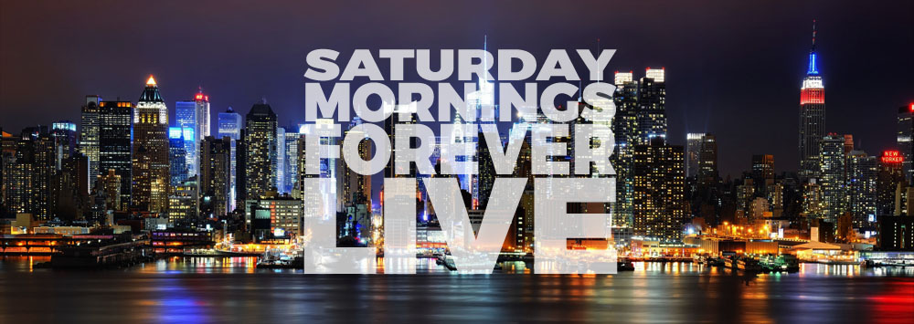SATURDAY MORNINGS FOREVER: LIVE by WOLVERINE25TH