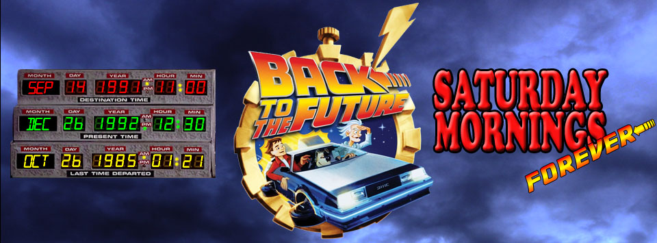 SATURDAY MORNINGS FOREVER: BACK TO THE FUTURE by WOLVERINE25TH