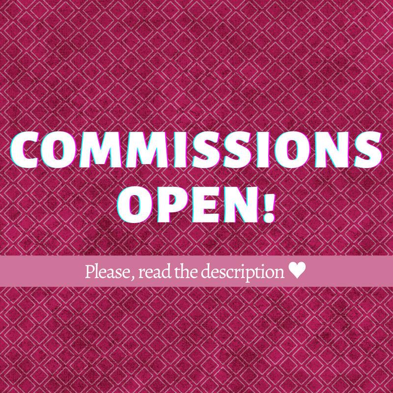 COMMISSIONS [OPEN] - Please, read the description!