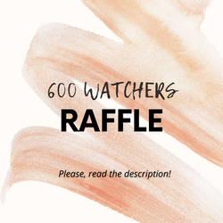 [CLOSED] 600 Watchers RAFFLE!