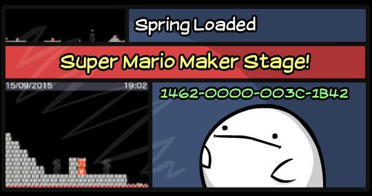 Mario Maker Stage: Spring Loaded by PeekingBoo