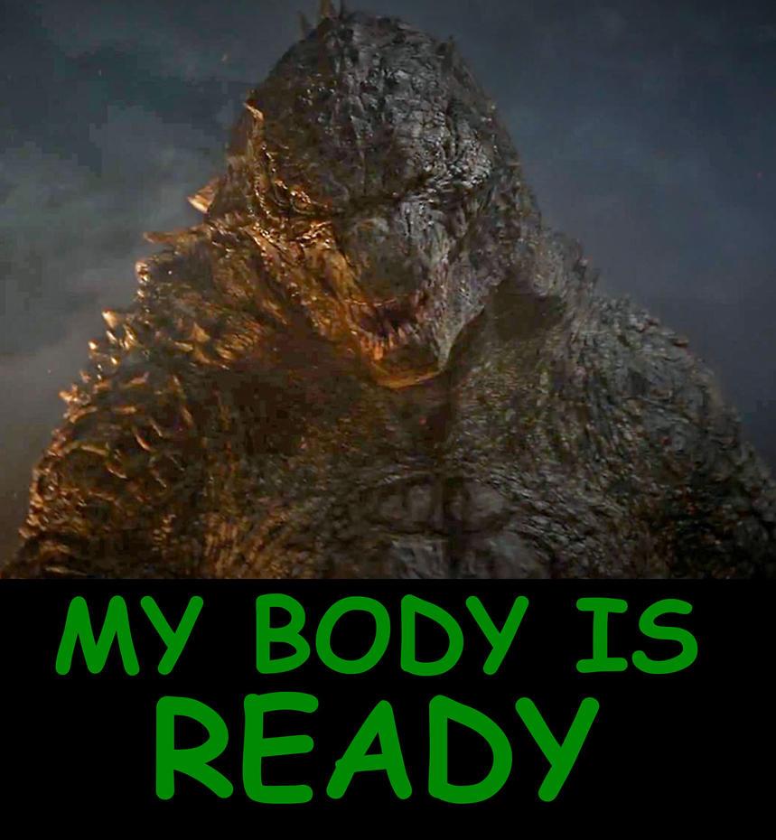 Meme Godzilla Is Ready by LordGojira