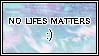 [ stamp | no life matters :) ] by saaros