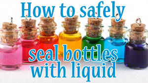How to safely seal bottles - video tutorial
