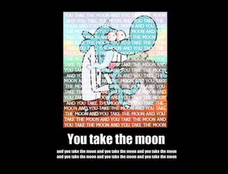 You take the moon by unknownsmilyart1