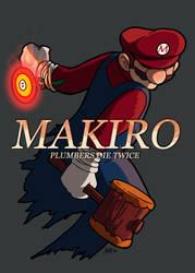 Makiro - Plumbers Die Twice by umbrafox