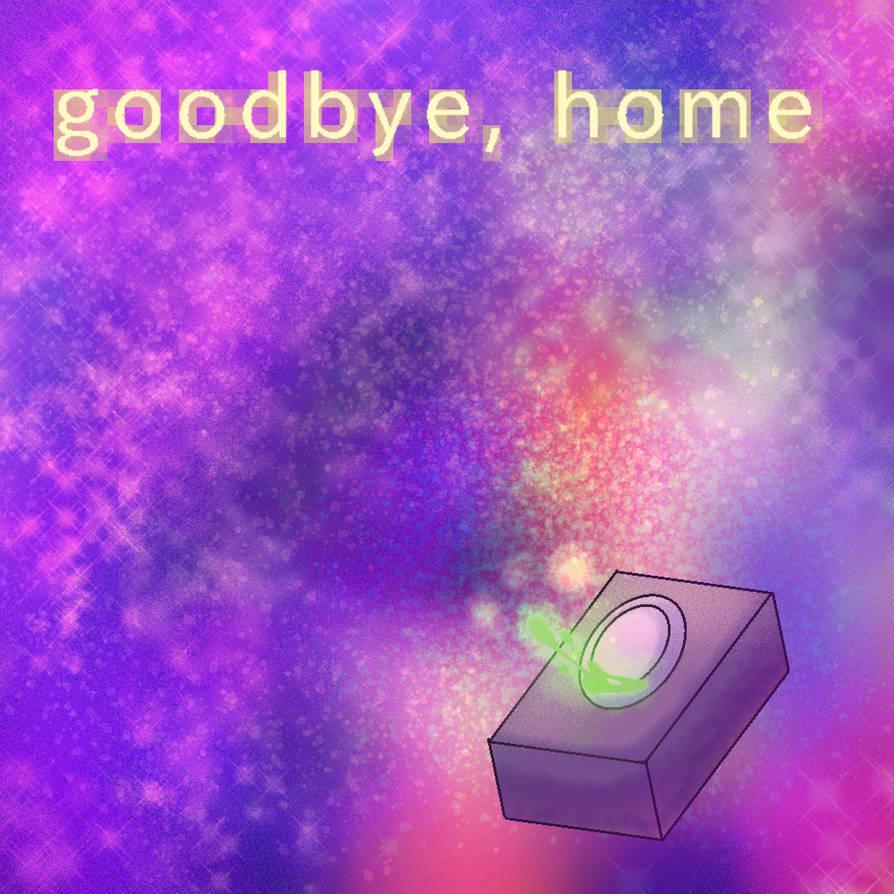 goodbye, home