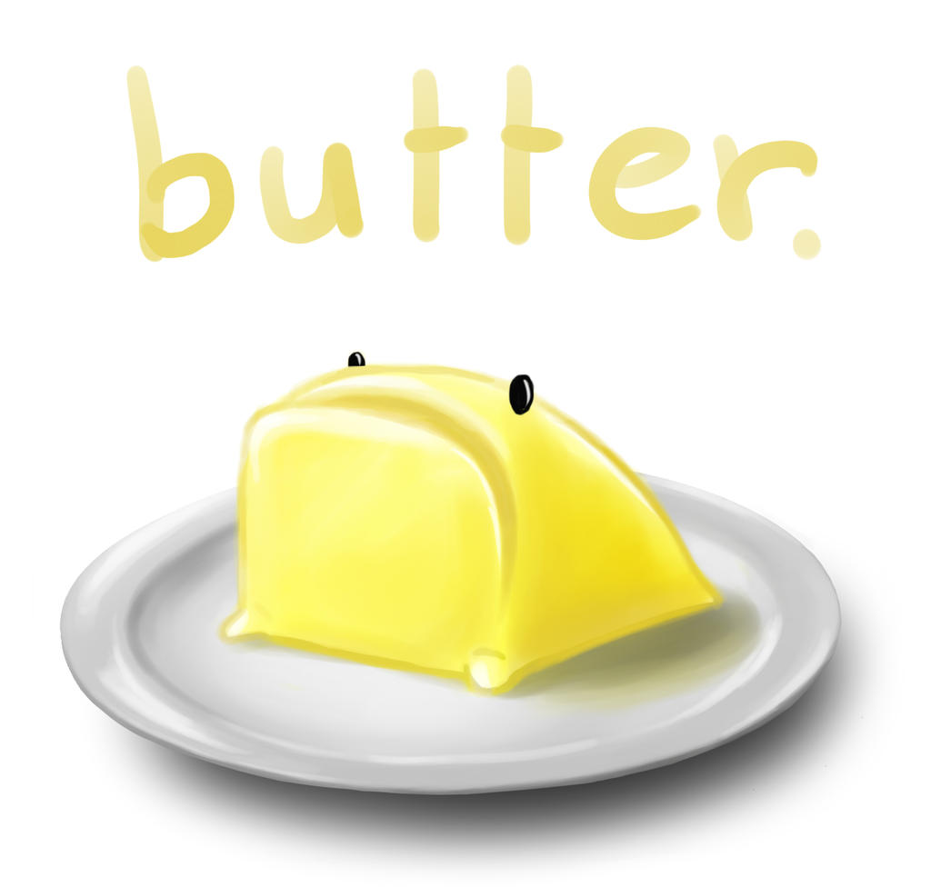 want some BUTTER? by Cybernetic-Beast on DeviantArt