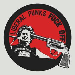 Liberal Punks Fuck Off