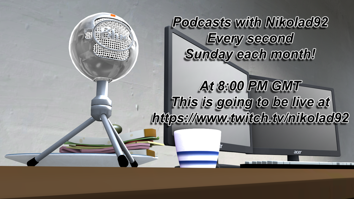 Podcast Announcement by Nikolad92