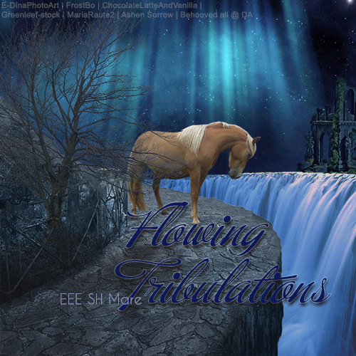 Flowing Tribulations