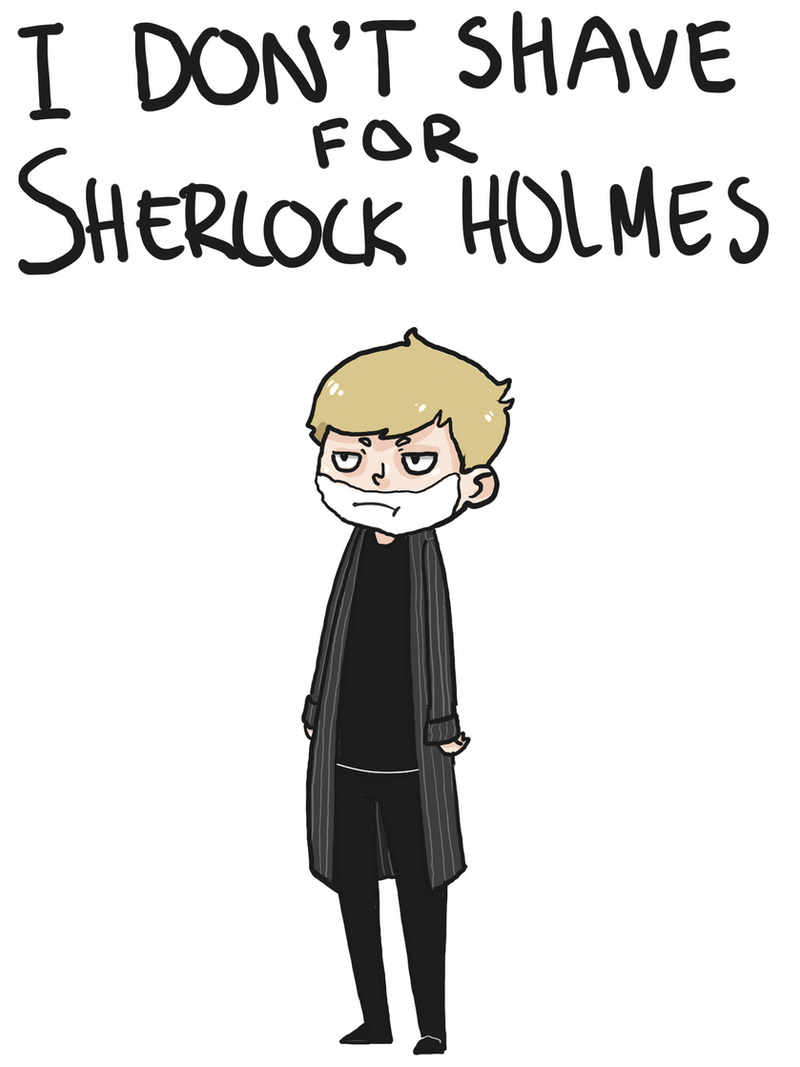 Oh Stop It You Gif Sherlock I don t shave for sherlockOh Stop It You Gif Sherlock