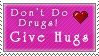Hugs Not Drugs Stamp by MissBezz