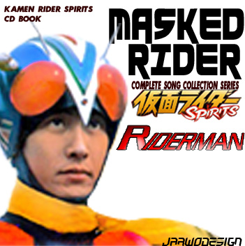 KAMEN RIDER COMPLETE SONG COLLECTION RIDERMAN by Fajar526 on DeviantArt