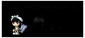 50+ Watchers SPESH by Saionji-chan